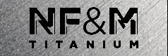 NF&M Titanium
